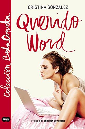 Querido word (Colección @BetaCoqueta): Con prólogo de Elísabet Benanvent por Cristina González
