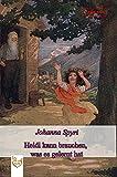 Heidi kann brauchen, was es gelernt hat (German Edition) - Format Kindle - 9783961648320 - 0,99 €