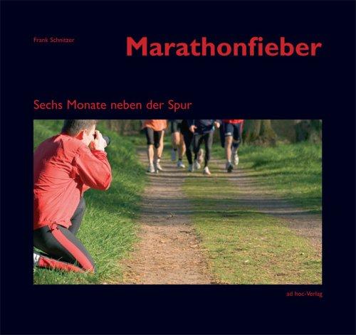 Marathonfieber: Sechs Monate neben der Spur (Livre en allemand) par Frank Schnitzer