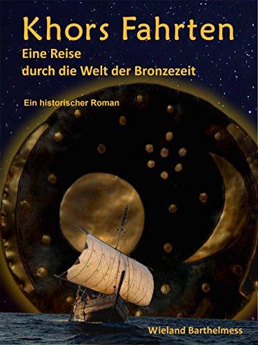 Khors Fahrten: Eine Reise durch die Welt der Bronzezeit