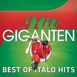 Die Hit Giganten - Best Of Italo Hits