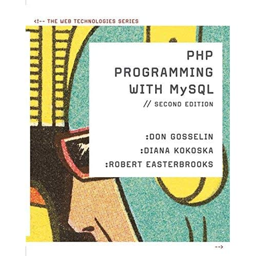 PHP Programming with MySQL: The Web Technologies Series by Gosselin, Don Published by Cengage Learning 2nd (second) edition (2010) Paperback