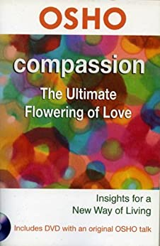 Compassion: The Ultimate Flowering of Love (Osho Insights for a New Way of Living) by [Osho]