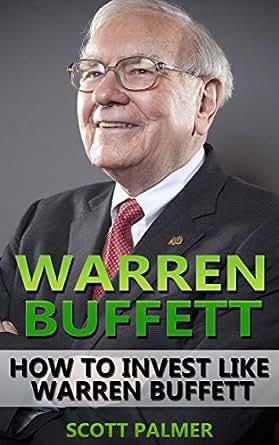 Warren Buffett: How To Invest Like Warren Buffett (Graham