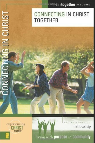 Connecting in Christ (Experiencing Christ Together) by Brett Eastman (2005-03-01)