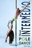 Pole Dance Nivel Intermedio: Para Fitness y Diversión (Baile de Tubo nº 2) (Spanish Edition)