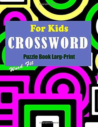For Kids Crossword Puzzle Book Larg-Print: Word Fit Criss Cross 600 Word - Cross Fit Kids