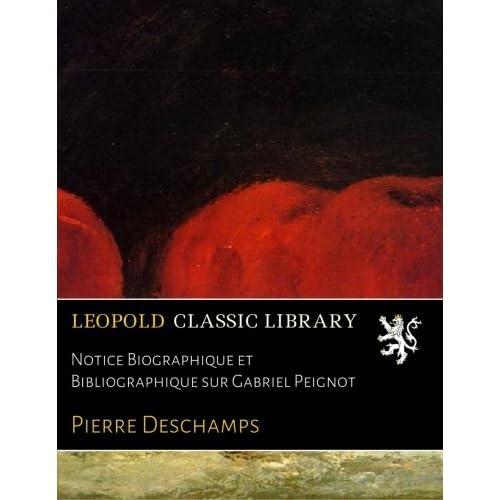 Notice Biographique et Bibliographique sur Gabriel Peignot