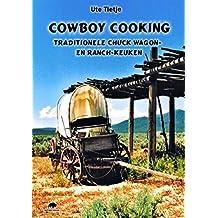 Cowboy Cooking. Niederländische Ausgabe: Traditionele Chuck Wagon en Ranch-Keuken