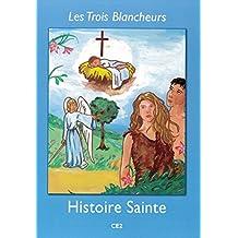 Les Trois Blancheurs - Histoire Sainte - Volume 3 - CE2