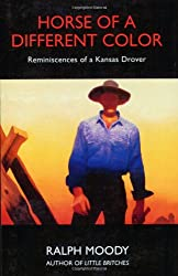 Horse of a Different Colour: Reminiscences of a Kansas Drover: Reminiscenses of a Kansas Drover (A Bison book)