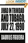 Jihad in Trinidad and Tobago, July 27...