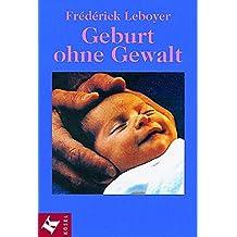 Geburt ohne Gewalt.