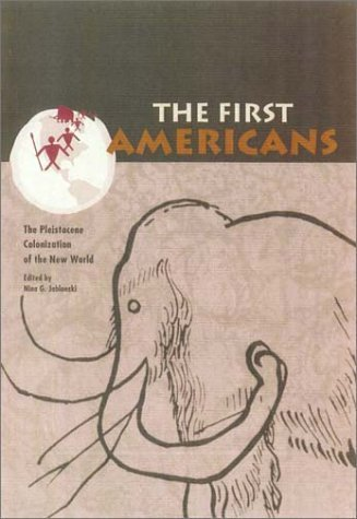 the-first-americans-the-pleistocene-colonization-of-the-new-world-wattis-symposium-series-in-anthrop