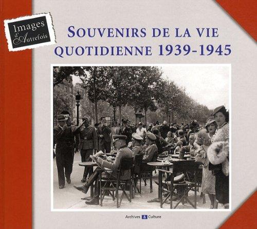 Souvenirs de la vie quotidienne 1939-1945 par Laurence Abensur-Hazan, Brigitte Jobbé-Duval, Marie-Odile Mergnac, Jean-Pierre Mir