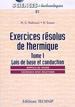 Exercices résolus de thermique - Tome 1, Lois de base et conduction de Naouel Daouas