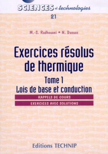 Exercices résolus de thermique : Tome 1, Lois de base et conduction