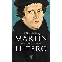Martin Lutero / Martin Luther: Renegade and Prophet (MEMORIAS Y BIOGRAFIAS, Band 709010)