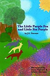 The Little Purple Fox and Little Fox Purple (The Adventures of the Little Red Fox Book 4)