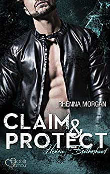 Haven Brotherhood: Claim & Protect von [Morgan, Rhenna]