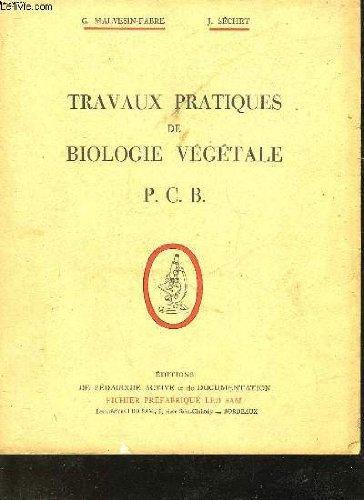 Travaux pratiqures de biologie vegetale p. c. b. par SECHET J. MALVESIN-FABRE G.