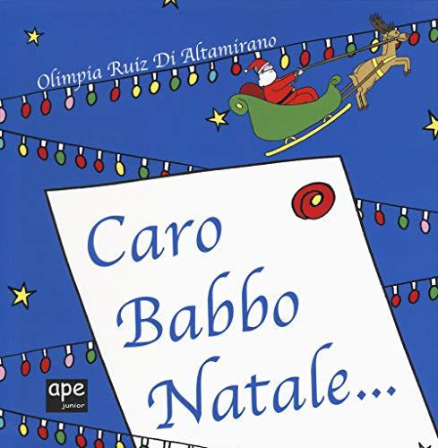 Caro Babbo Natale.... Ediz. a colori