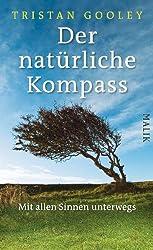Der natürliche Kompass: Mit allen Sinnen unterwegs