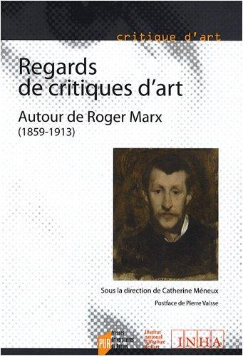 Regards de critiques d'art : Autour de Roger Marx (1859-1913)