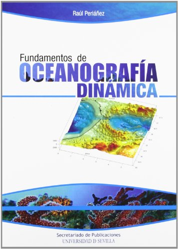 Fundamentos de Oceanografía Dinámica. (Serie Ciencias) por Raúl Periáñez