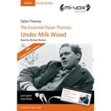 The Essential Dylan Thomas: Under Milk Wood (Mi-Vox Pre-loaded Audio Player)