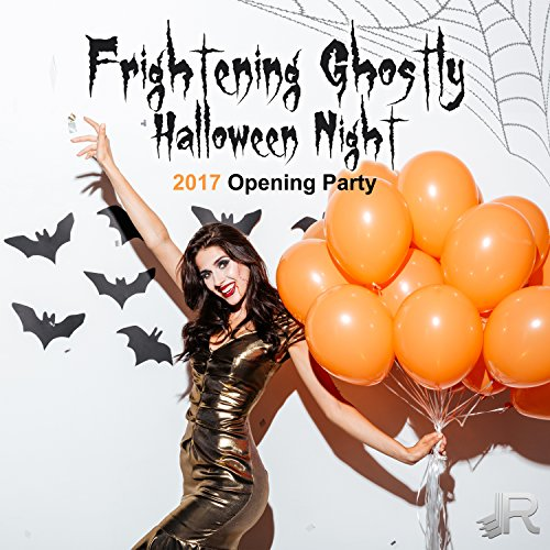 Halloween Night: 2017 Opening Party, Ultimate Spooky Sounds, Scary Horror Music for Zombie Dance ()