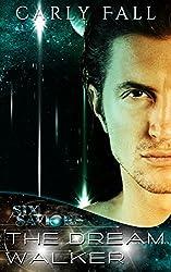 The Dream Walker (A Science Fiction / Paranormal Romance) (Six Saviors Series Book 7) (English Edition)