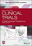 Clinical Trials: A Methodologic Perspective (Wiley Series in Probability and Statistics)