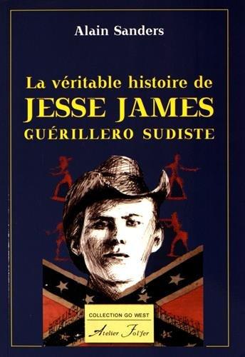 La véritable histoire de Jesse James, guérillero sudiste par Alain Sanders