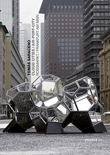 Tomas Saraceno: Cloud Cities/ Air-Port-City