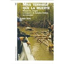 Más terrible que la muerte : masacres, drogas y la guerra de Estados Unidos en Colombia (Paidos Historia Contemporanea / Paidos Contemporary History)