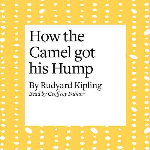 How the Camel Got His Hump  Audiolibri