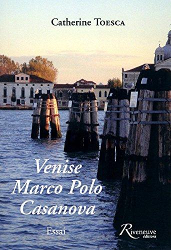 Venise, Marco Polo, Casanova