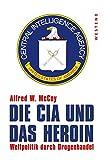 Die besten Cia Bücher - Die CIA und das Heroin: Weltpolitik durch Drogenhandel Bewertungen