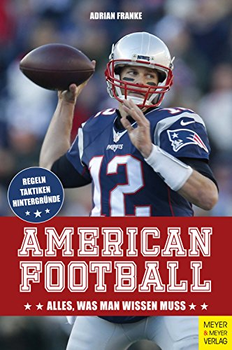 a52505b752972e American Football: Alles, was man wissen muss eBook: Adrian Franke ...