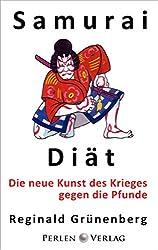 Samurai-Diät: Die neue Kunst des Krieges gegen die Pfunde (German Edition)