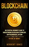 #3: Blockchain: An Essential Beginner's Guide to Understanding Blockchain Technology, Cryptocurrencies, Bitcoin and the Future of Money