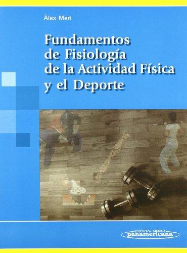 Fundamentos de Fisiología, de la Actividad Física y el Deporte