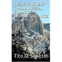 """DESCRIPTIONS OF THE UNIVERSAL CHANGE OF UNDERSTANDINGS (Book 163) (""""10+3 MDGC Book"""" 153)"""