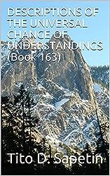 DESCRIPTIONS OF THE UNIVERSAL CHANGE OF UNDERSTANDINGS (Book 163) (