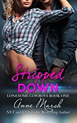 Stripped Down: A Lonesome Cowboys Novel (Volume 1) by Anne Marsh (2016-02-18)