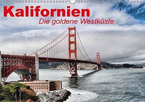Preisvergleich Produktbild Kalifornien • Die goldene Westküste (Wandkalender 2017 DIN A3 quer): Der goldene Bundesstaat der USA an der Westküste (Monatskalender, 14 Seiten ) (CALVENDO Orte)