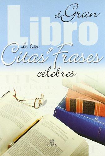 El Gran Libro de las Citas y Frases Célebres (Mucho más)