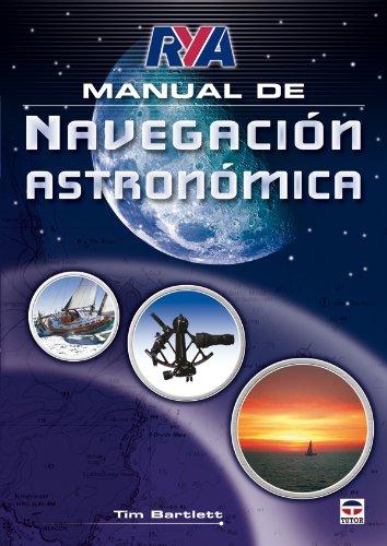Manual de navegacion astronomica / RYA Astro Navigation Handbook por Tim Bartlett