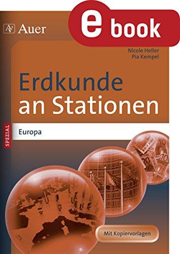 Erdkunde an Stationen Spezial Europa: Übungsmaterial zu den Kernthemen des Lehrplans (5. bis 10. Klasse) (Stationentraining Sekundarstufe Erdkunde)